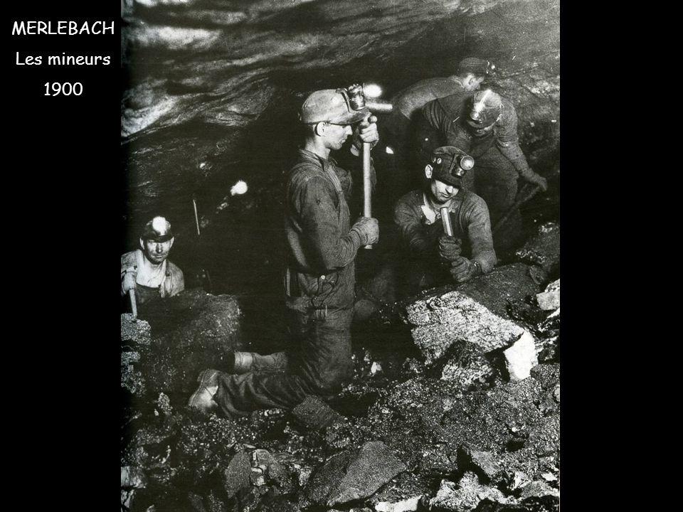 MERLEBACH Les mineurs 1900
