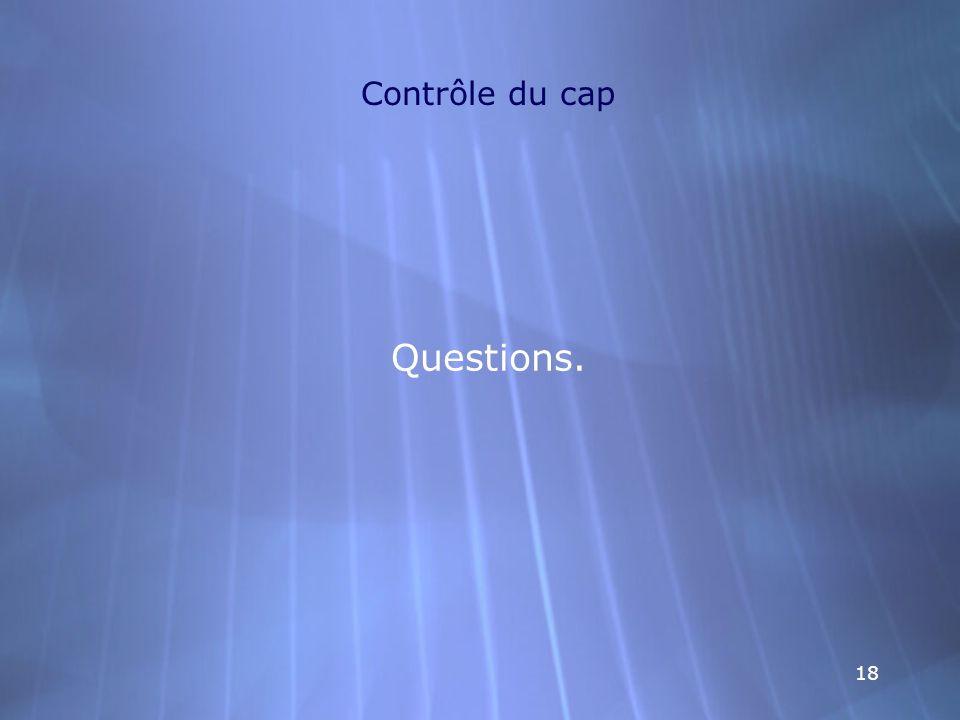 Contrôle du cap Questions.