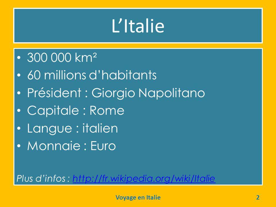 L'Italie 300 000 km² 60 millions d'habitants