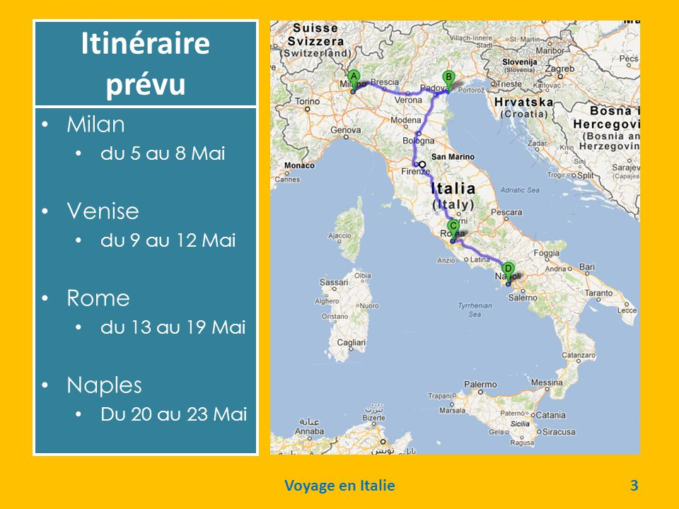 Itinéraire prévu Milan Venise Rome Naples du 5 au 8 Mai du 9 au 12 Mai