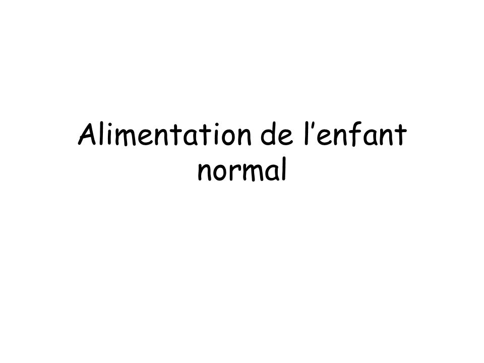 Alimentation de l'enfant normal