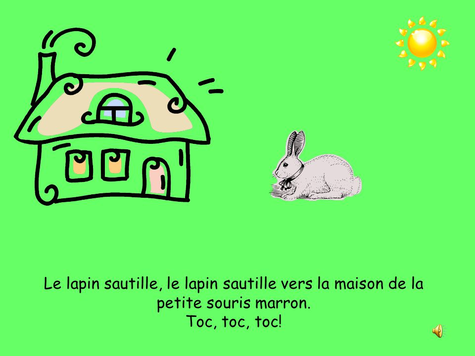 Le lapin sautille, le lapin sautille vers la maison de la petite souris marron.