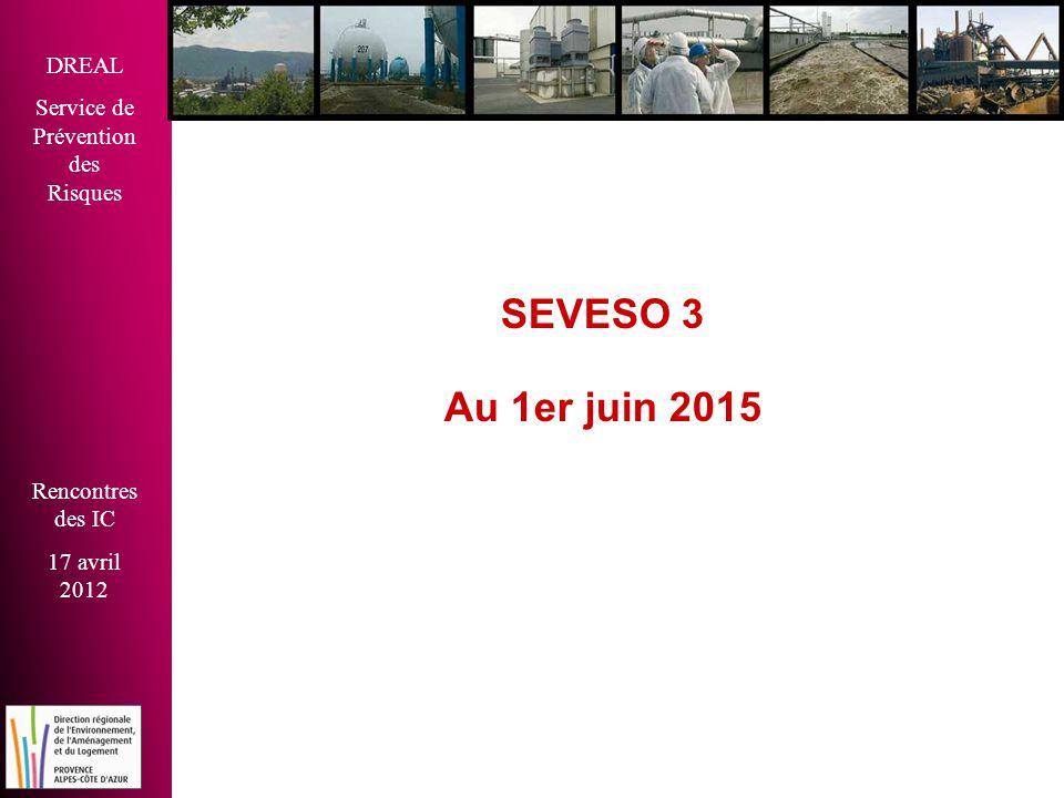 SEVESO 3 Au 1er juin 2015