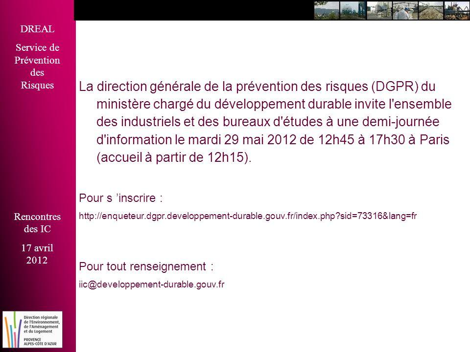 La direction générale de la prévention des risques (DGPR) du ministère chargé du développement durable invite l ensemble des industriels et des bureaux d études à une demi-journée d information le mardi 29 mai 2012 de 12h45 à 17h30 à Paris (accueil à partir de 12h15).