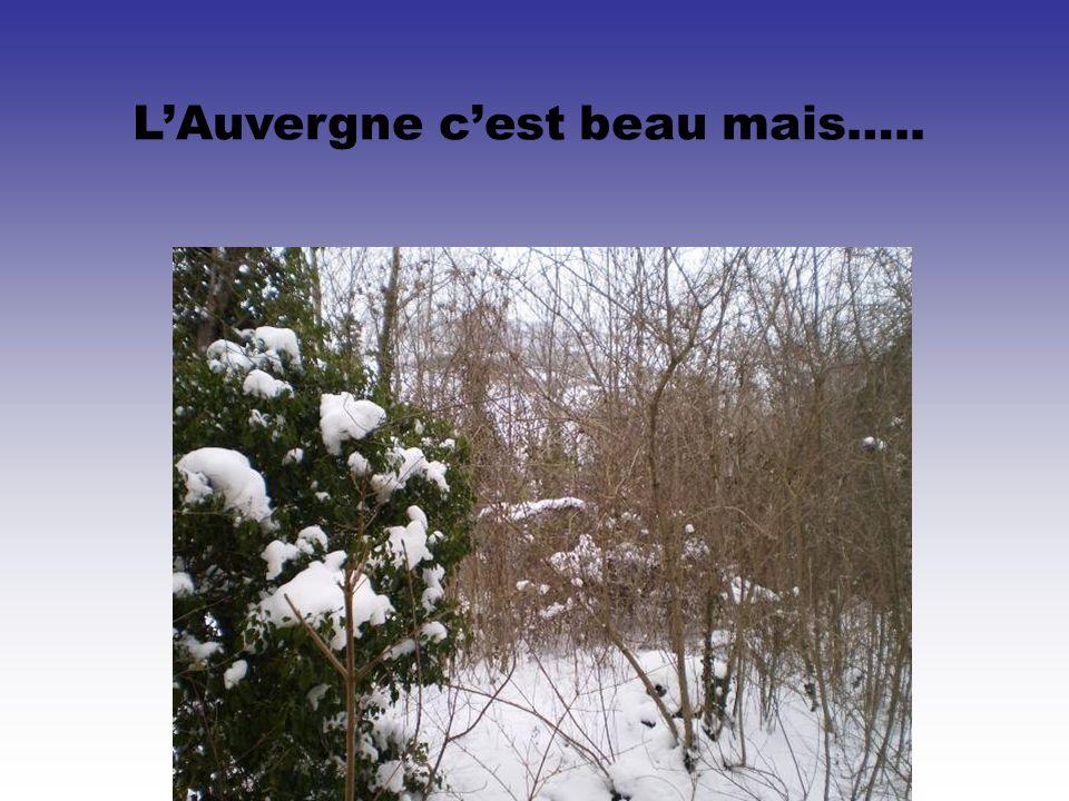 L'Auvergne c'est beau mais…..