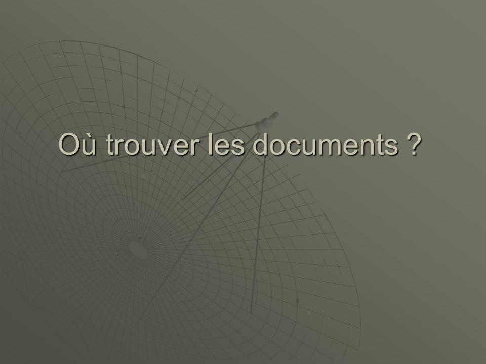 Où trouver les documents