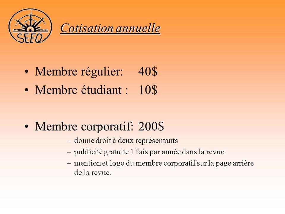 Cotisation annuelle Membre régulier: 40$ Membre étudiant : 10$