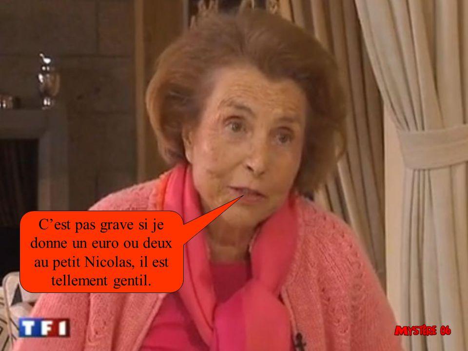 C'est pas grave si je donne un euro ou deux au petit Nicolas, il est tellement gentil.