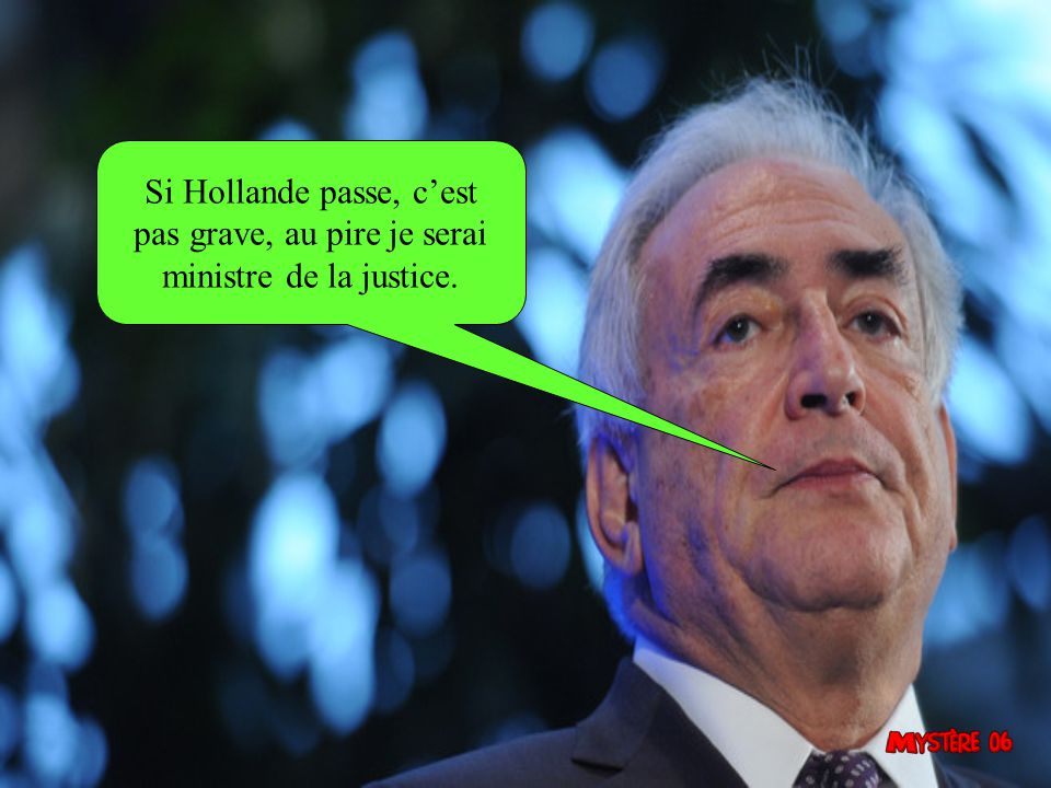 Si Hollande passe, c'est pas grave, au pire je serai