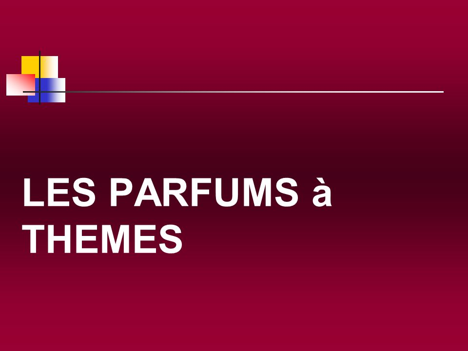 LES PARFUMS à THEMES