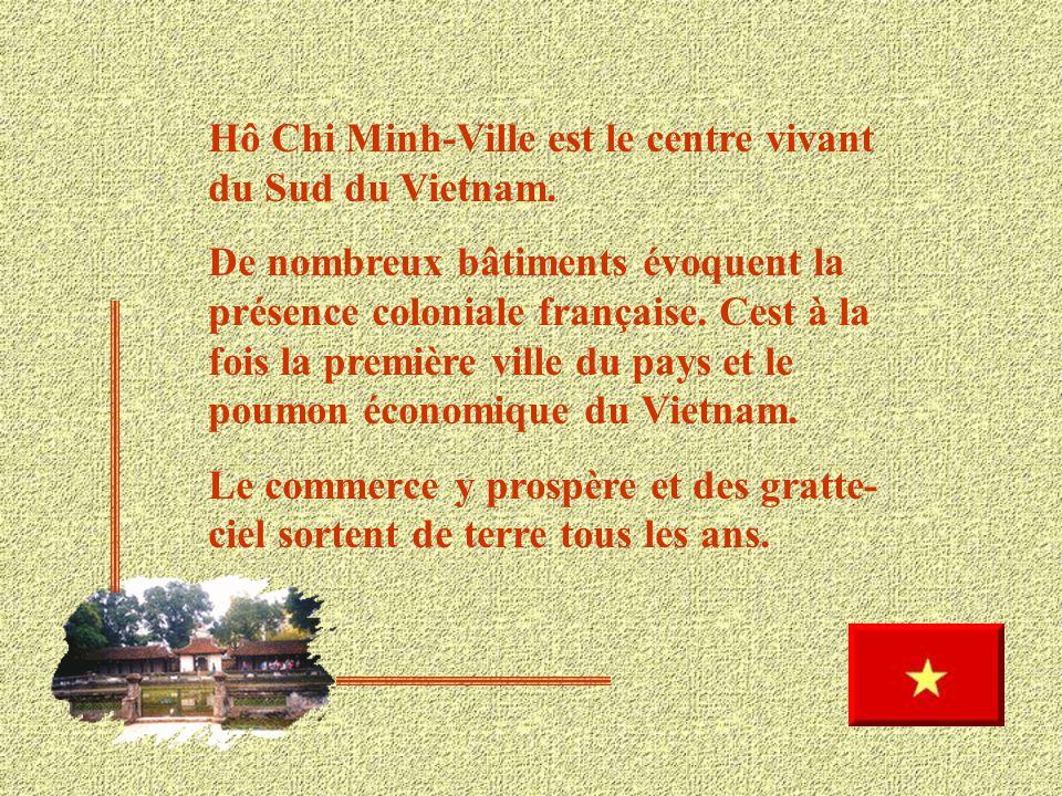 Hô Chi Minh-Ville est le centre vivant du Sud du Vietnam.