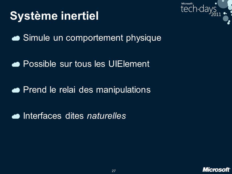Système inertiel Simule un comportement physique