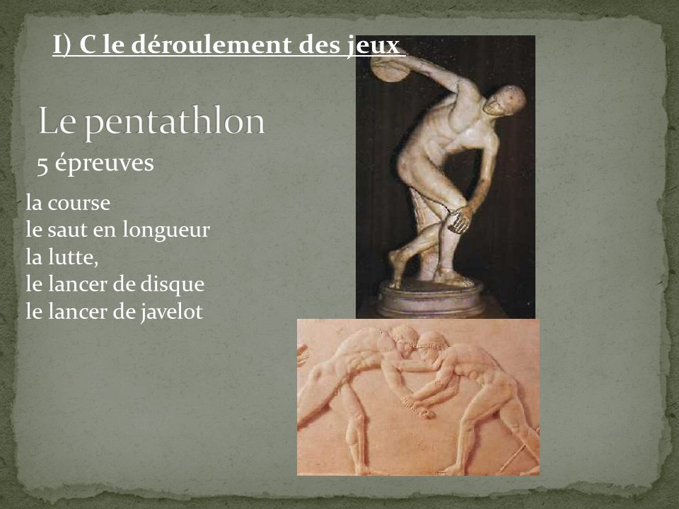 Le pentathlon I) C le déroulement des jeux 5 épreuves la course