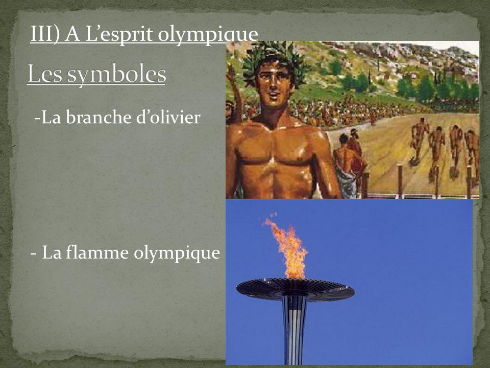 Les symboles III) A L'esprit olympique La branche d'olivier