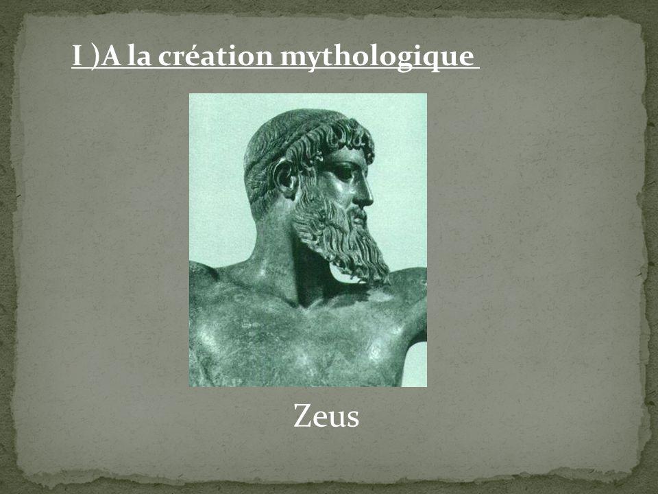 I )A la création mythologique