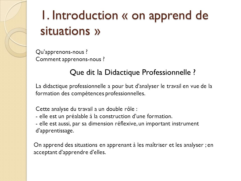 1. Introduction « on apprend de situations »