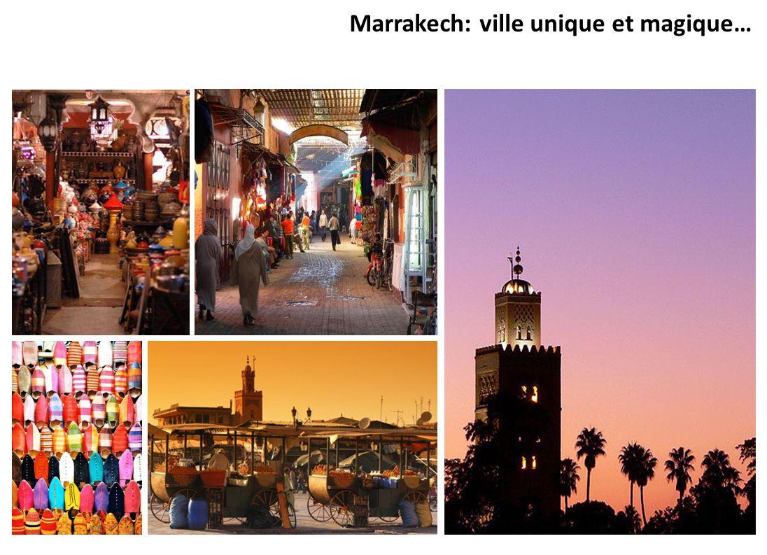 Marrakech: ville unique et magique…
