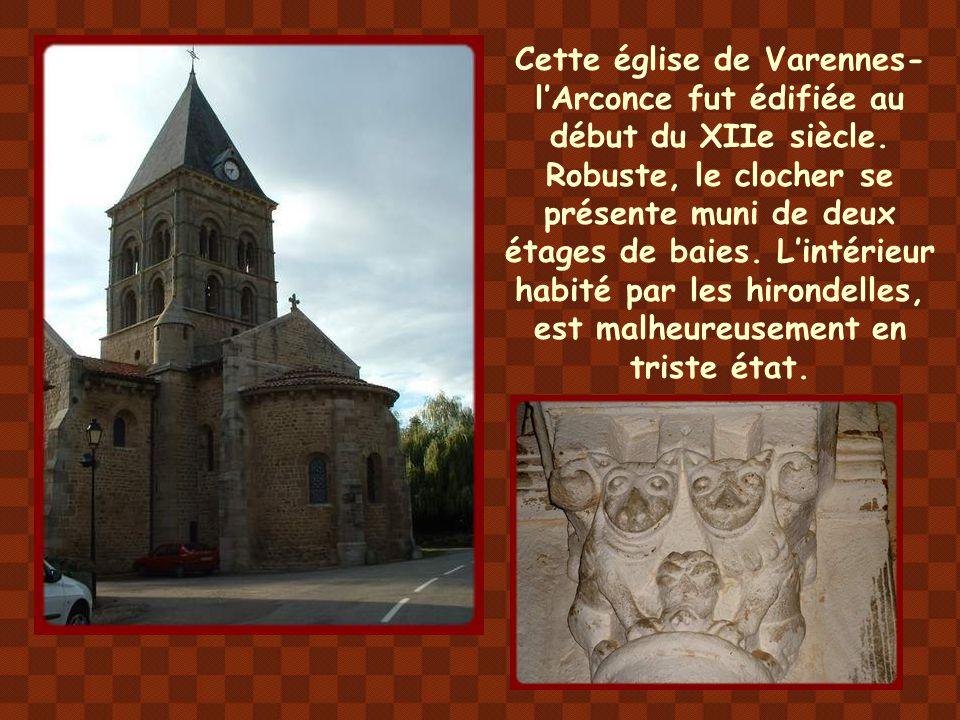 Cette église de Varennes-l'Arconce fut édifiée au début du XIIe siècle