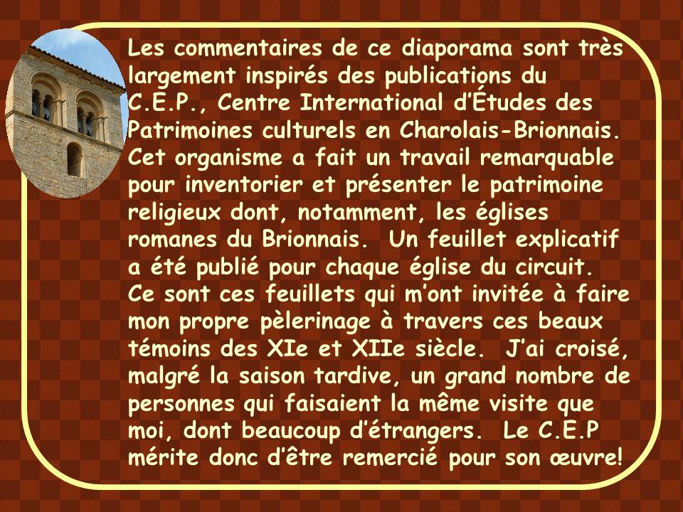 Les commentaires de ce diaporama sont très largement inspirés des publications du C.E.P., Centre International d'Études des Patrimoines culturels en Charolais-Brionnais.