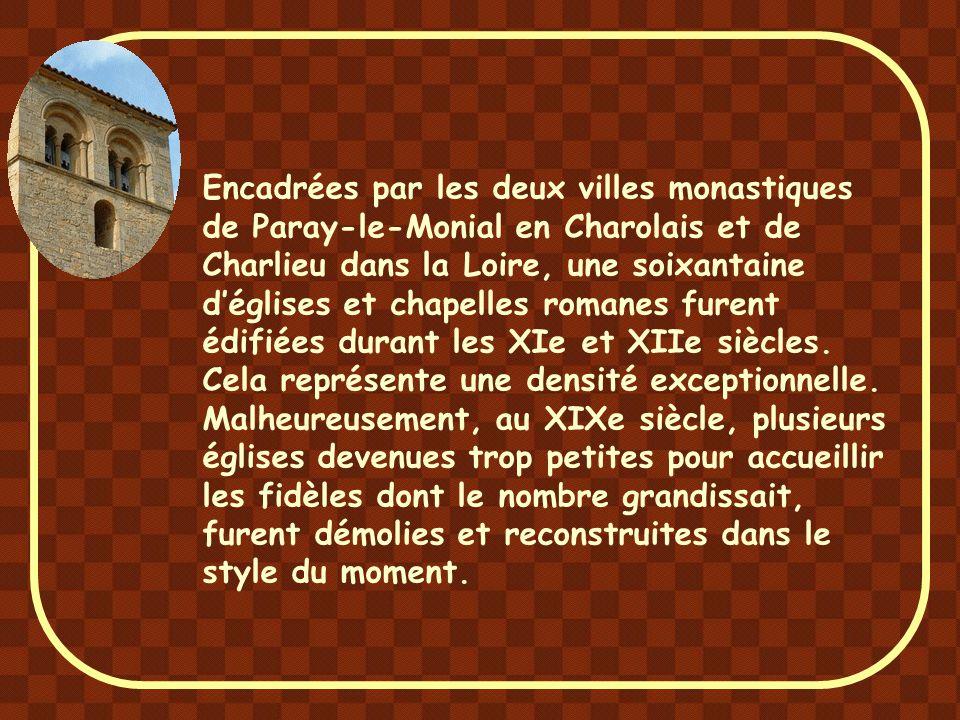 Encadrées par les deux villes monastiques de Paray-le-Monial en Charolais et de Charlieu dans la Loire, une soixantaine d'églises et chapelles romanes furent édifiées durant les XIe et XIIe siècles.