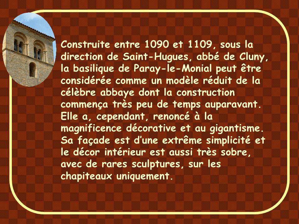 Construite entre 1090 et 1109, sous la direction de Saint-Hugues, abbé de Cluny, la basilique de Paray-le-Monial peut être considérée comme un modèle réduit de la célèbre abbaye dont la construction commença très peu de temps auparavant.