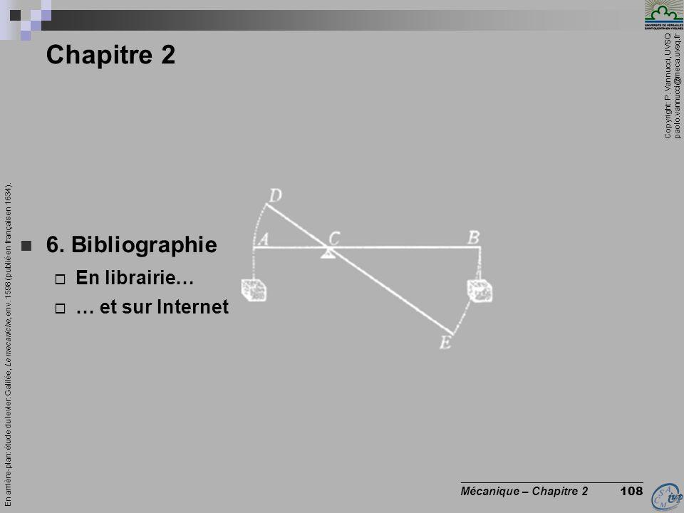 Chapitre 2 6. Bibliographie En librairie… … et sur Internet