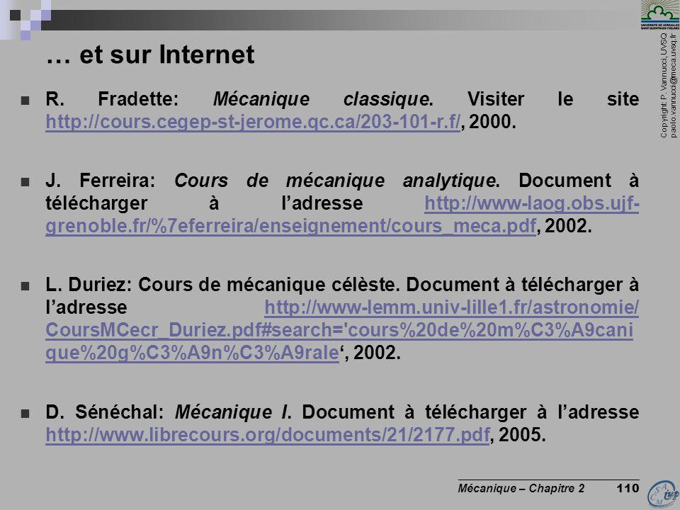 … et sur Internet R. Fradette: Mécanique classique. Visiter le site http://cours.cegep-st-jerome.qc.ca/203-101-r.f/, 2000.