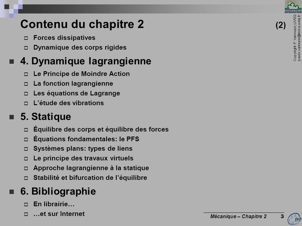 Contenu du chapitre 2 (2) 4. Dynamique lagrangienne 5. Statique