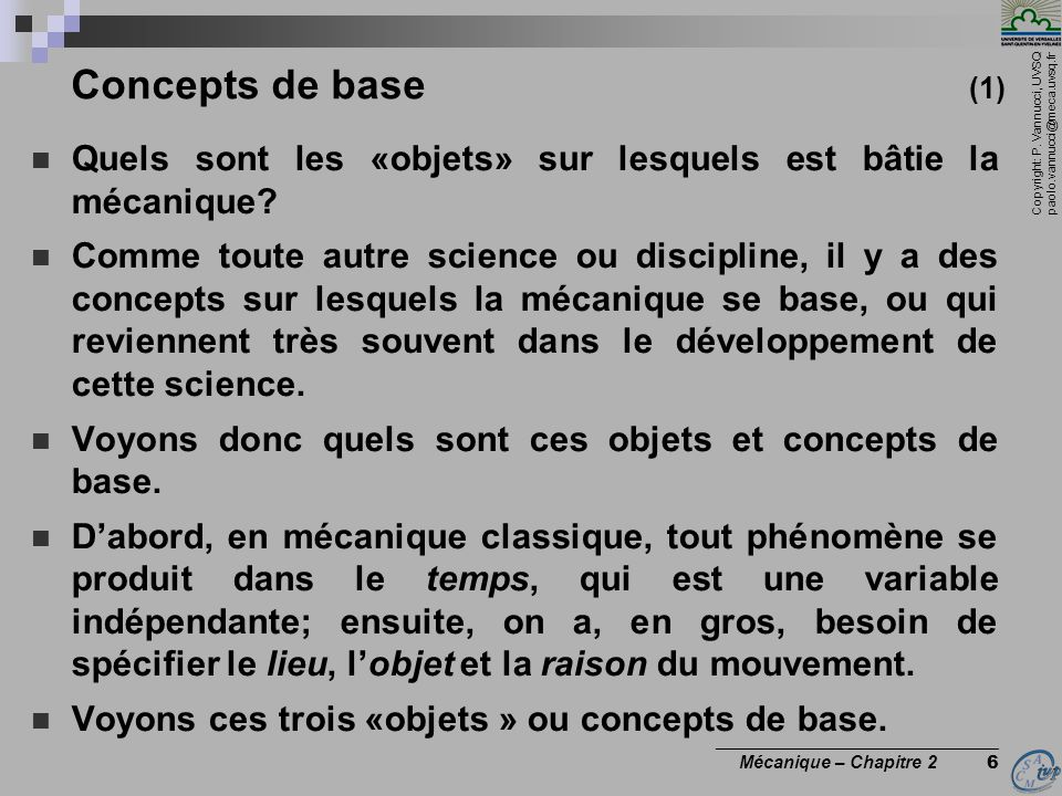Concepts de base (1) Quels sont les «objets» sur lesquels est bâtie la mécanique