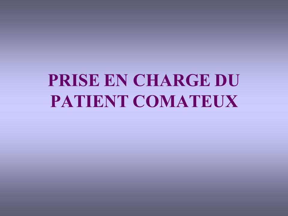 PRISE EN CHARGE DU PATIENT COMATEUX