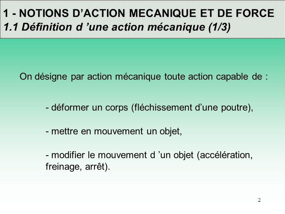 1 - NOTIONS D'ACTION MECANIQUE ET DE FORCE