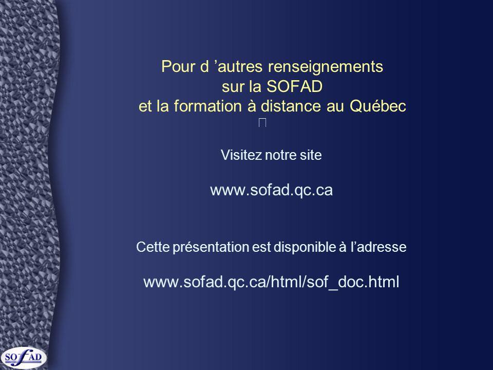 Pour d 'autres renseignements sur la SOFAD et la formation à distance au Québec