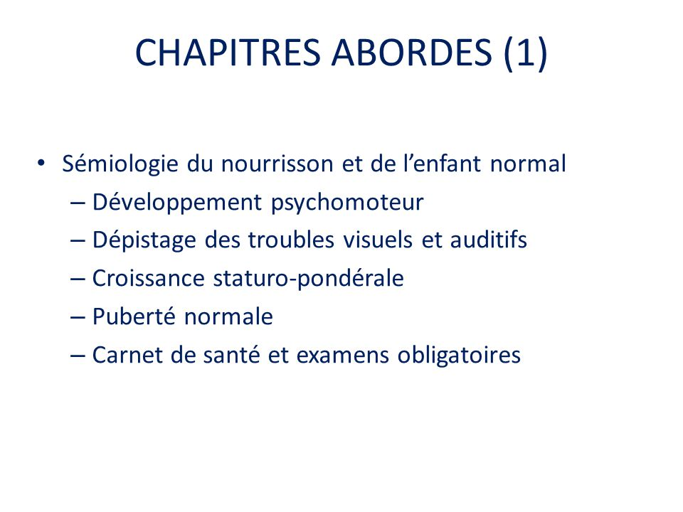 CHAPITRES ABORDES (1) Sémiologie du nourrisson et de l'enfant normal