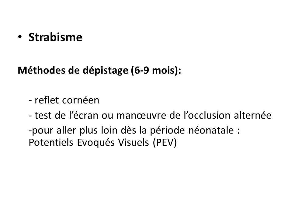 Strabisme Méthodes de dépistage (6-9 mois): - reflet cornéen