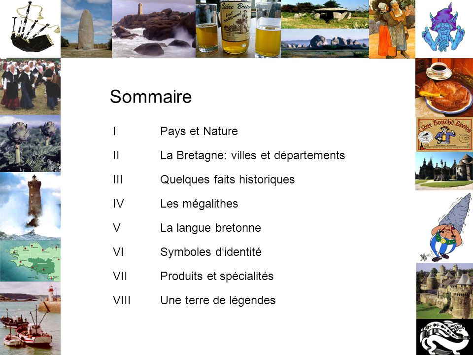 Sommaire I Pays et Nature II La Bretagne: villes et départements