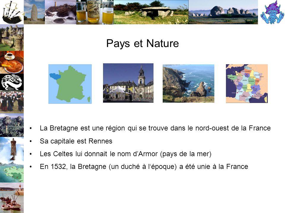 Pays et Nature La Bretagne est une région qui se trouve dans le nord-ouest de la France. Sa capitale est Rennes.