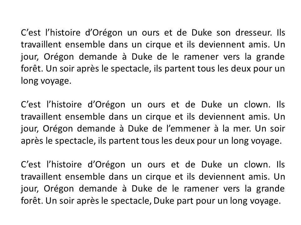 C'est l'histoire d'Orégon un ours et de Duke son dresseur