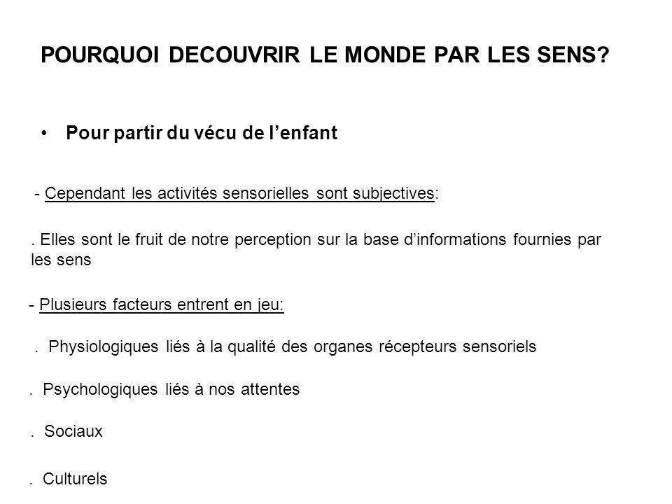 POURQUOI DECOUVRIR LE MONDE PAR LES SENS
