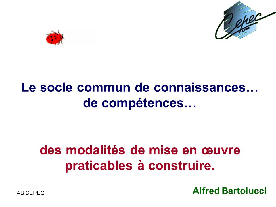 Le socle commun de connaissances… de compétences… des modalités de mise en œuvre praticables à construire.