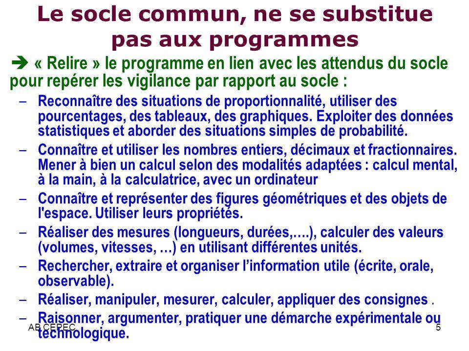 Le socle commun, ne se substitue pas aux programmes