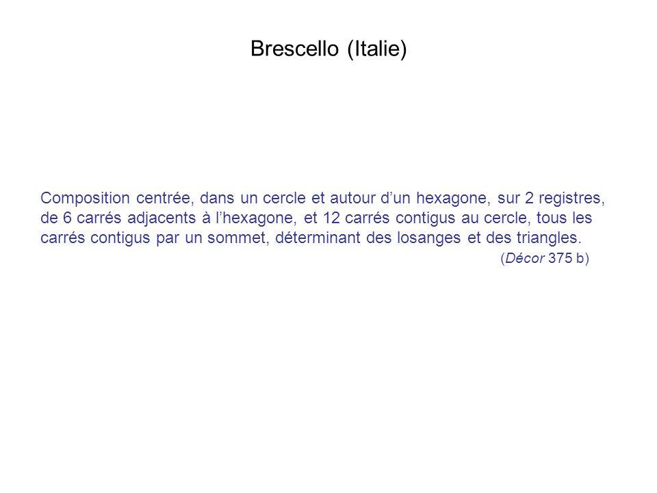 Brescello (Italie) Composition centrée, dans un cercle et autour d'un hexagone, sur 2 registres,