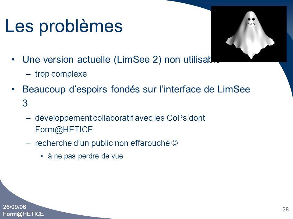 Les problèmes Une version actuelle (LimSee 2) non utilisable