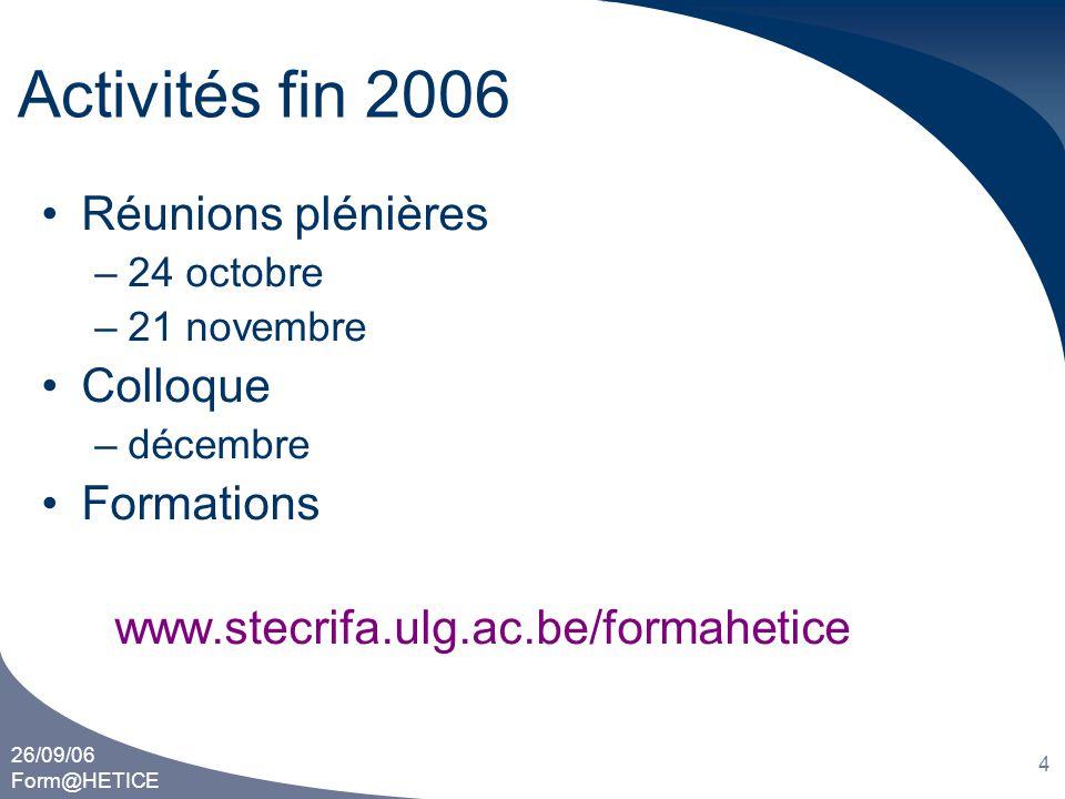 Activités fin 2006 Réunions plénières Colloque Formations