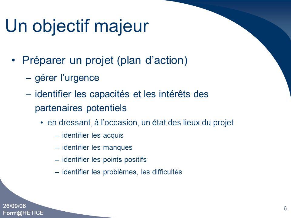 Un objectif majeur Préparer un projet (plan d'action) gérer l'urgence