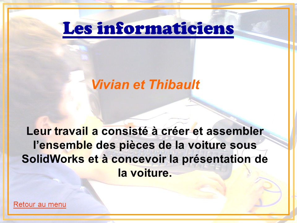 Les informaticiens Vivian et Thibault
