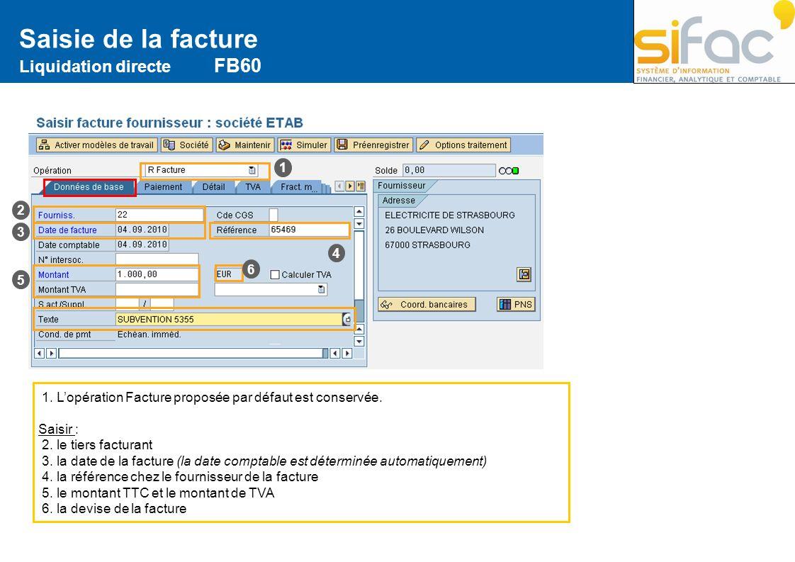 Saisie de la facture Liquidation directe FB60 1 2 3 4 6 5