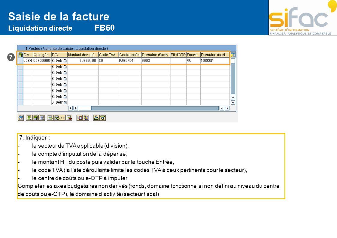 Saisie de la facture Liquidation directe FB60 7 7. Indiquer :