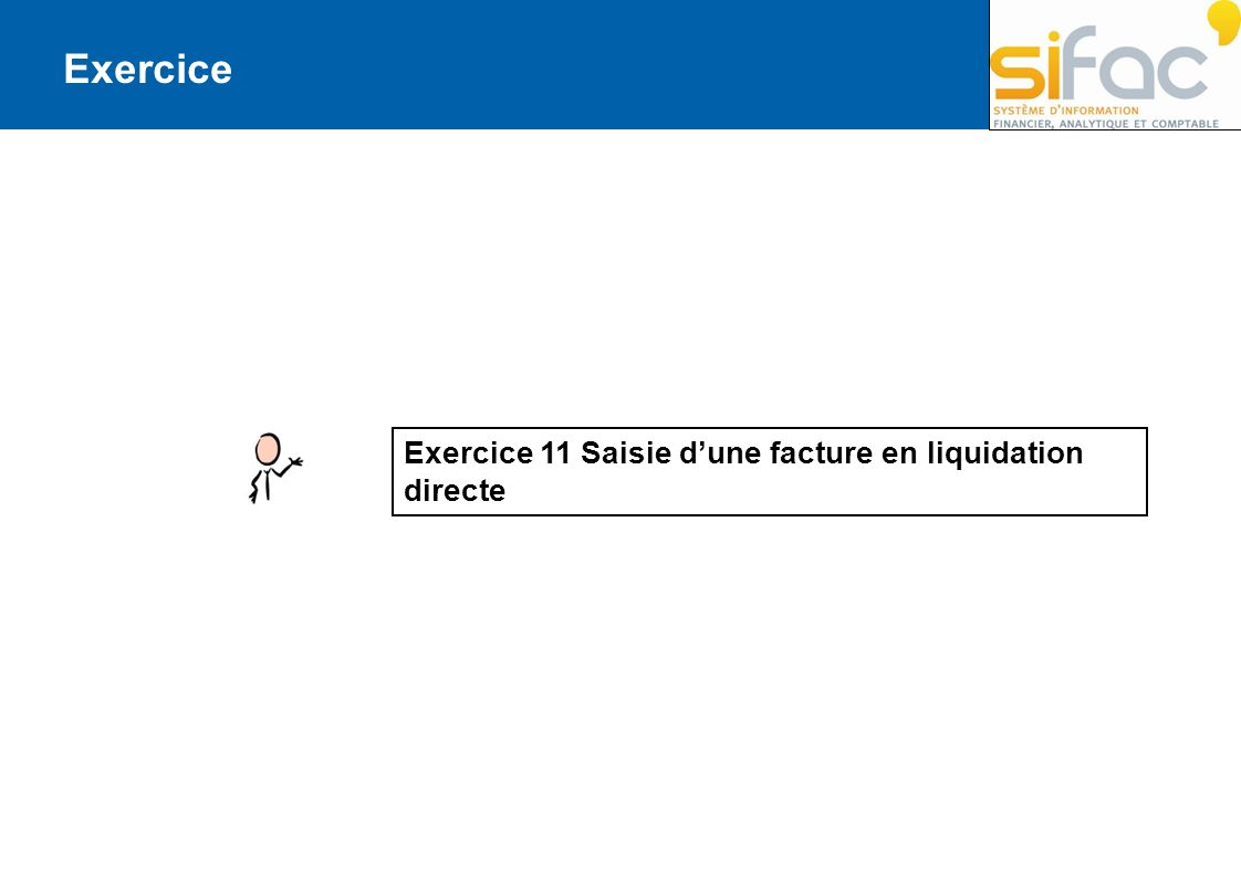 Exercice Exercice 11 Saisie d'une facture en liquidation directe