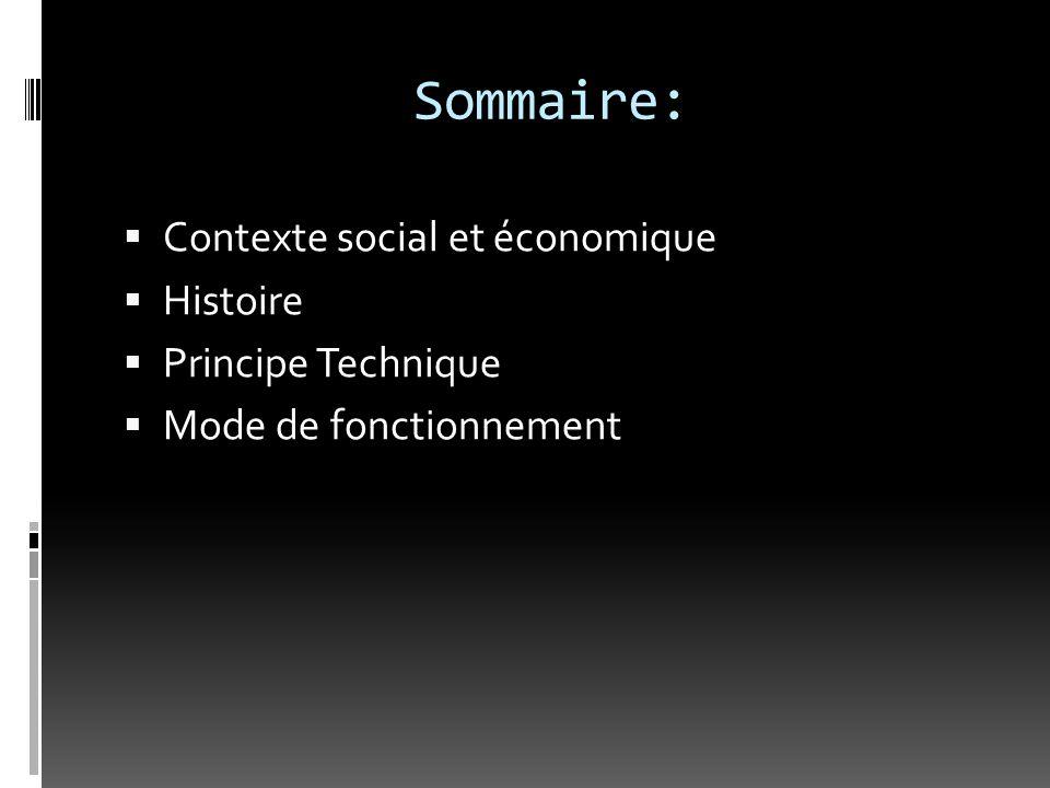 Sommaire: Contexte social et économique Histoire Principe Technique
