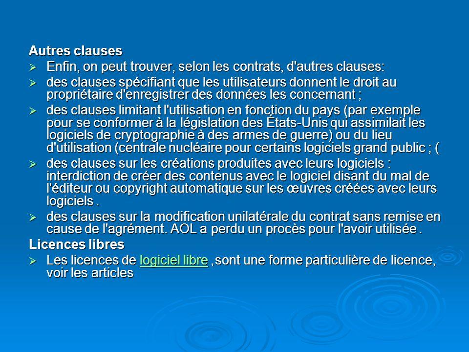 Autres clauses Enfin, on peut trouver, selon les contrats, d autres clauses :
